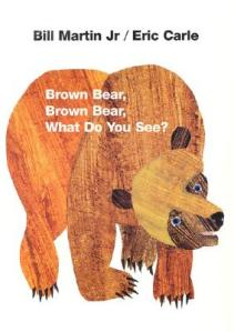 Brown Bear, Bown Bear